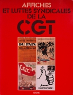 """Couverture de l'ouvrage """"Affiches et luttes syndicales de la CGT"""", Chêne, 1978"""