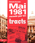 "Couverture Christophe Bourseiller, ""Mai 1981 raconté par les tracts"", Hors Collection, 2011, 159p."
